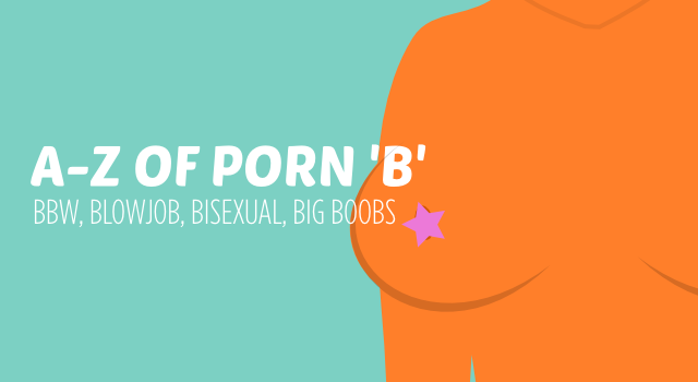 A to Z of Porn. 'B'