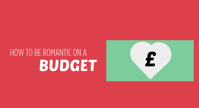 How to be romantic on a budget