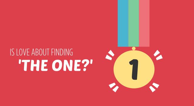 Is Love About Finding 'The One?'