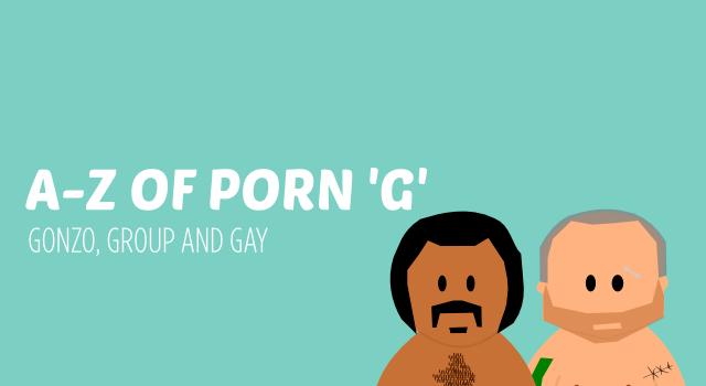 A-Z of Porn. 'G'