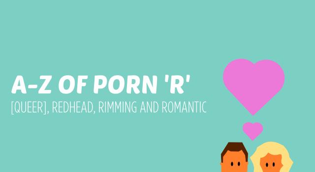 A-Z of Porn 'R'
