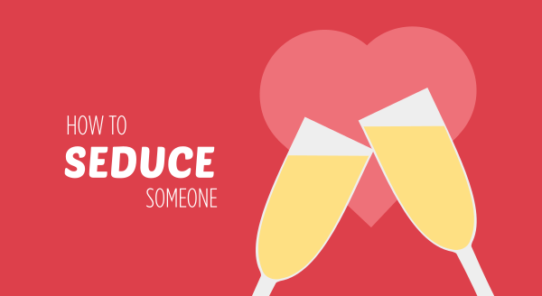 How To Seduce Someone