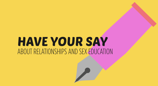 Have your say about relationships and sex education – (make it better)